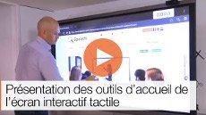 Présentation des outils d'accueil de l'écran interactif tactile